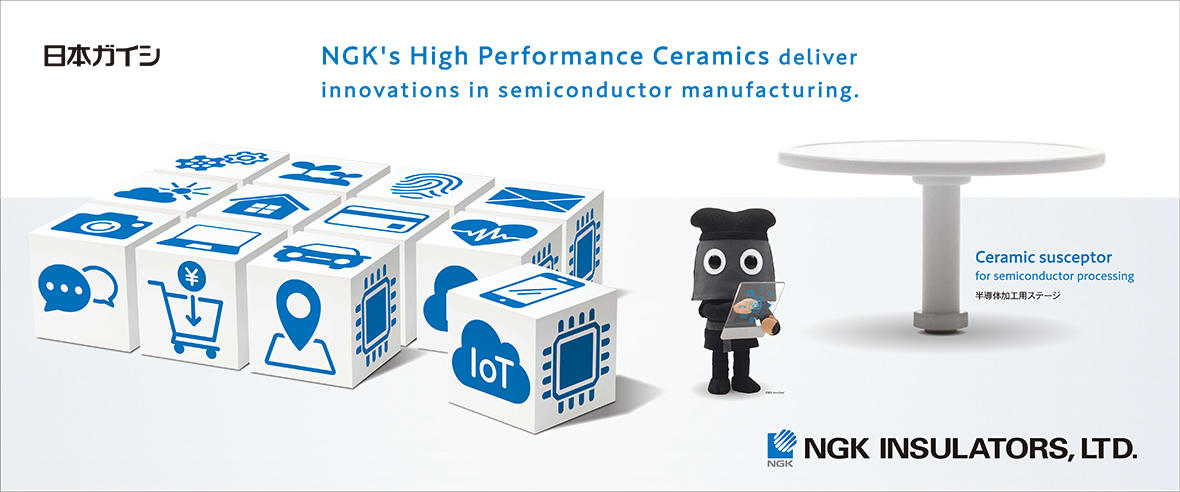 NGK's High Performance Ceramics deliver innovations in semiconductor manufacturing.